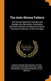 The Ante-Nicene Fathers by Ernest Cushing Richardson