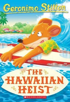 Geronimo Stilton #72: The Hawaiian Heist by Geronimo Stilton