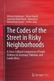 The Codes of the Street in Risky Neighborhoods by Wilhelm Heitmeyer