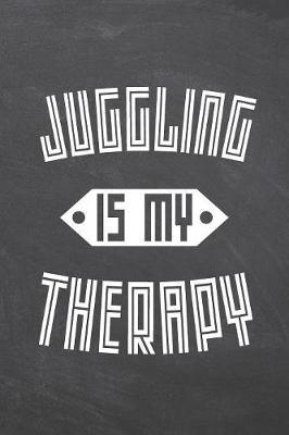 Juggling Is My Therapy by Juggling Notebooks