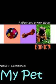 My Pet: A Diary and Photo Album by Nancy S. Cunningham