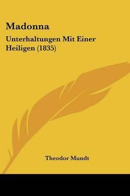 Madonna: Unterhaltungen Mit Einer Heiligen (1835) by Theodor Mundt image
