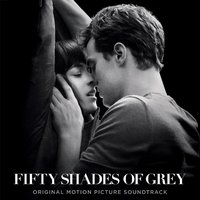 Fifty Shades Of Grey: Original Motion Picture Soundtrack by Various Artists image
