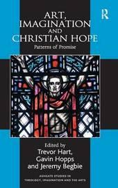 Art, Imagination and Christian Hope by Gavin Hopps