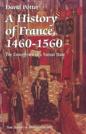 A History of France, 1460-1560 by David Potter image