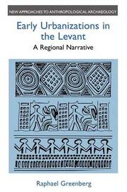 Early Urbanizations in the Levant by Raphael Greenberg image