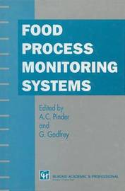 Food Process Monitoring Systems by A.C. Pinder