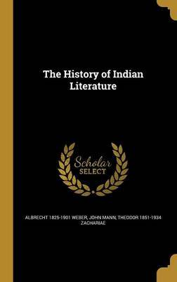 The History of Indian Literature by Albrecht 1825-1901 Weber