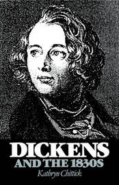 Dickens and the 1830s by Kathryn Chittick image