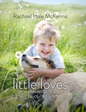 Little Loves by Rachael Hale McKenna