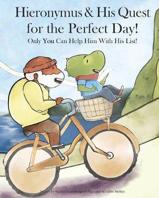 Hieronymus & His Quest for the Perfect Day! by Stephen Scarborough