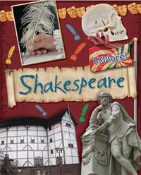 Explore!: Shakespeare by Jane Bingham