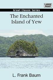 The Enchanted Island of Yew by L.Frank Baum image