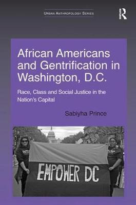 African Americans and Gentrification in Washington, D.C. by Sabiyha Prince