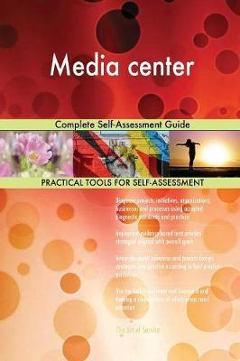 Media Center Complete Self-Assessment Guide by Gerardus Blokdyk image