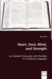 Heart, Soul, Mind, and Strength by Garry Jost