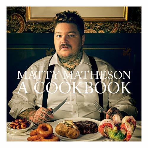 Matty Matheson: A Cookbook (signed edition) by Matheson Matty image