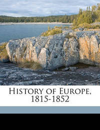 History of Europe, 1815-1852 Volume 3 by Archibald Alison