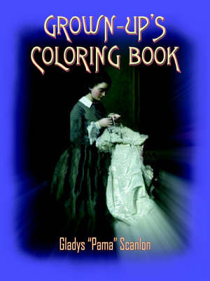 Grown-up's Coloring Book by Gladys Scanlon