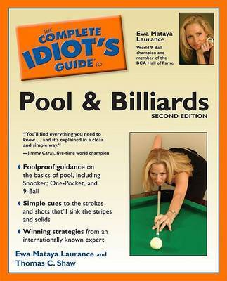 The Complete Idiot's Guide to Pool and Billiards by Ewa Mataya Laurance