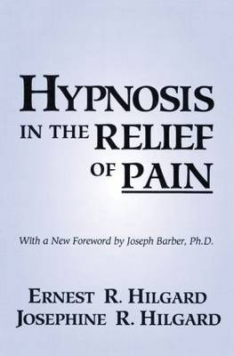 Hypnosis In The Relief Of Pain by Ernest R. Hilgard