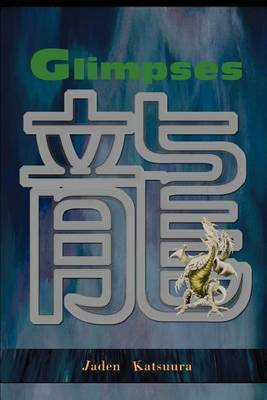 Glimpses by Jaden Katsuura