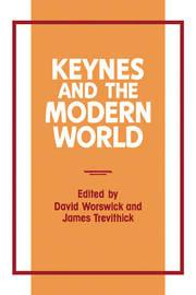 Keynes and the Modern World by David Worswick