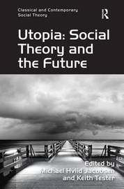 Utopia: Social Theory and the Future by Keith Tester image