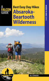 Best Easy Day Hikes Absaroka-Beartooth Wilderness by Bill Schneider
