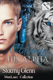 Claiming His Alpha [Scent of a Mate 7] (Siren Publishing by Stormy Glenn image