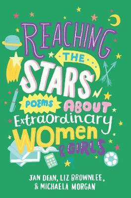 Reaching the Stars: Poems about Extraordinary Women and Girls by Liz Brownlee image