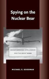 Spying on the Nuclear Bear by Michael S. Goodman image