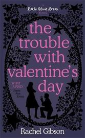 The Trouble with Valentine's Day by Rachel Gibson image
