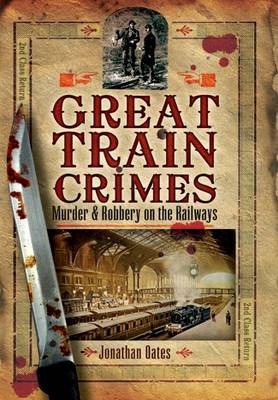 Great Train Crimes by Jonathan Oates image