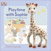 Sophie La Girafe: Playtime With Sophie by Kindersley Dorling