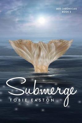 Submerge by Tobie Easton