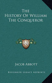 The History of William the Conqueror by Jacob Abbott