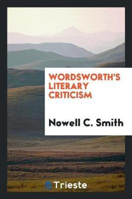 Wordsworth's Literary Criticism by Nowell C Smith