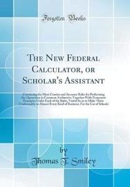 The New Federal Calculator, or Scholar's Assistant by Thomas Tucker Smiley image