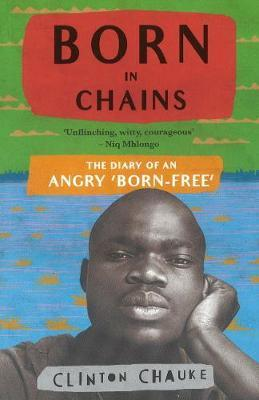 Born in chains by Clinton Chauke