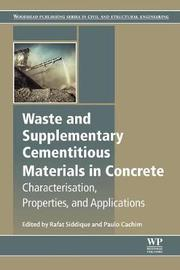 Waste and Supplementary Cementitious Materials in Concrete by Rafat Siddique