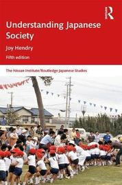 Understanding Japanese Society by Joy Hendry