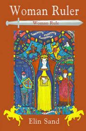 Woman Ruler: Woman Rule by Elin Sand