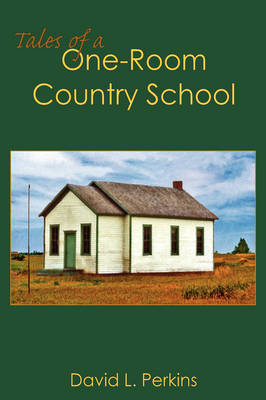 Tales of a One-Room Country School by David L. Perkins image