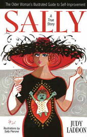 Sally: The Older Woman's Illustrated Guide to Self-Improvement by Judy Laddon image