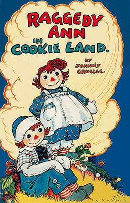 Raggedy Ann in Cookie Land: Cl by Gruelle Johnny image