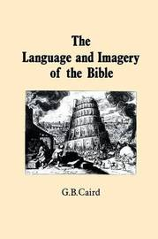 Language and Imagery of the Bible by G.B. Caird image