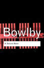 A Secure Base by John Bowlby image