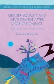 Gender Equality and Development After Violent Conflict by Katherine Ranharter