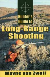 Hunter's Guide to Long-Range Shooting by Wayne Van Zwoll image